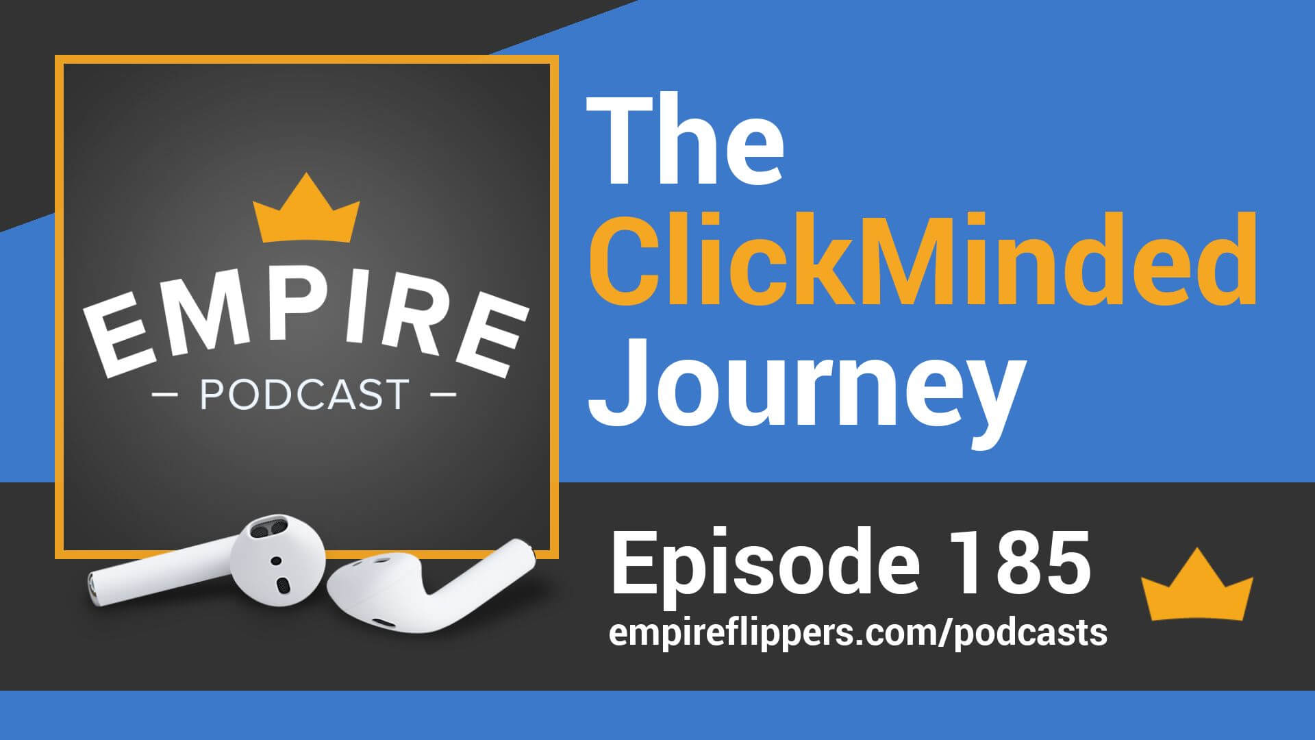 EFP 185 - The ClickMinded Jorney