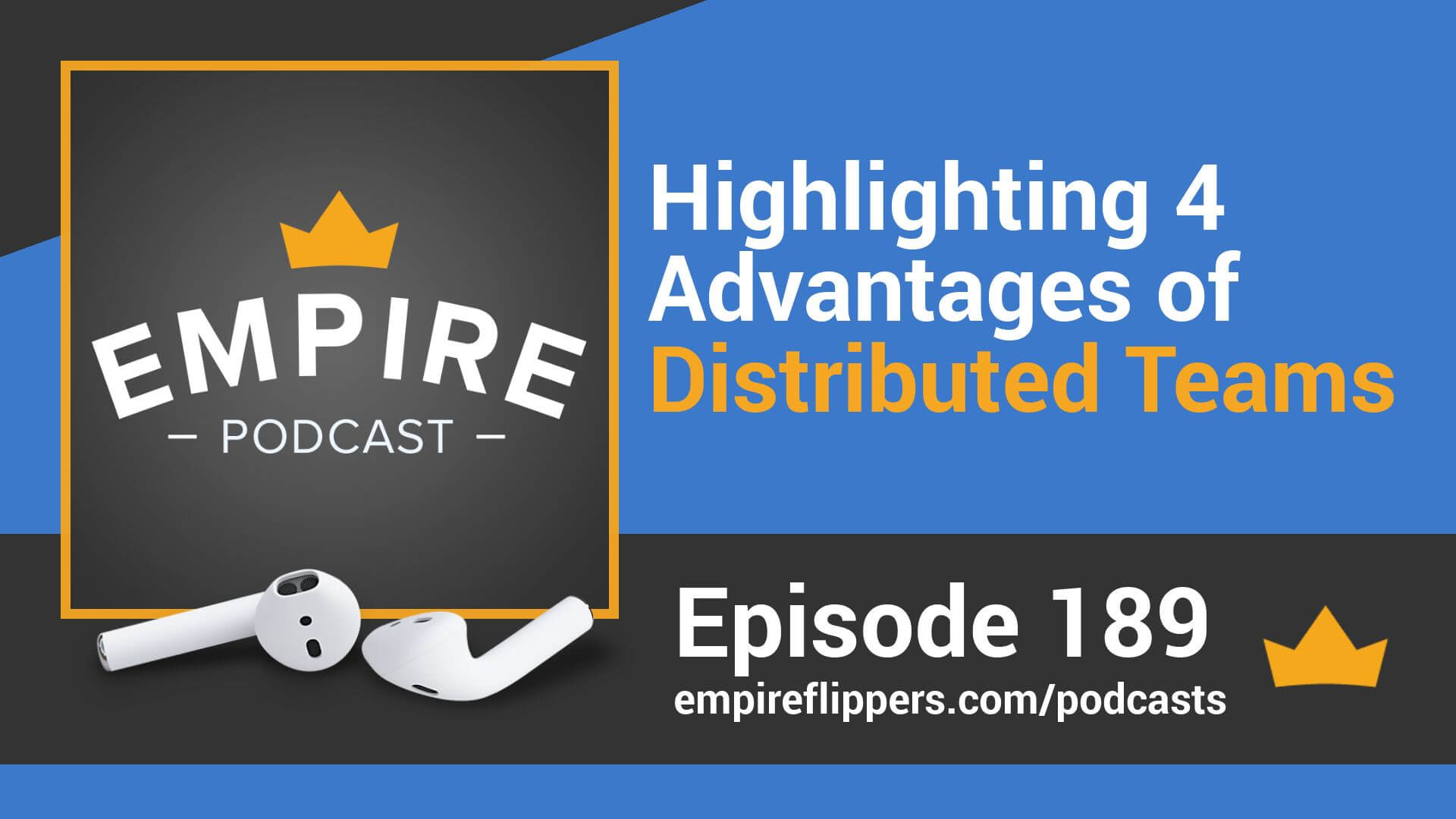 EFP 189 - Highlighting 4 Advantages of Distributed Teams