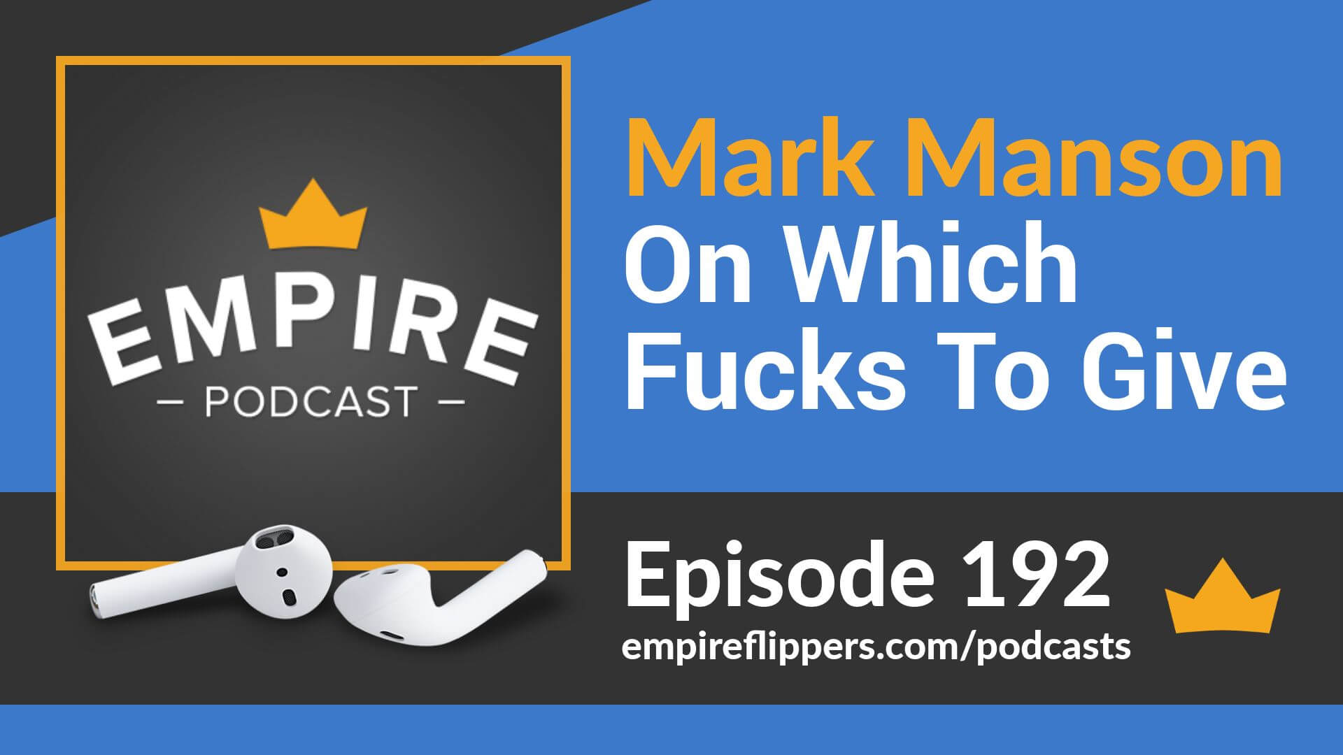 EFP 192 - Mark Manson On Which Fucks To Give