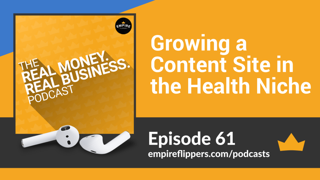 RMRB 61 Growing a Content Site in the Health Niche