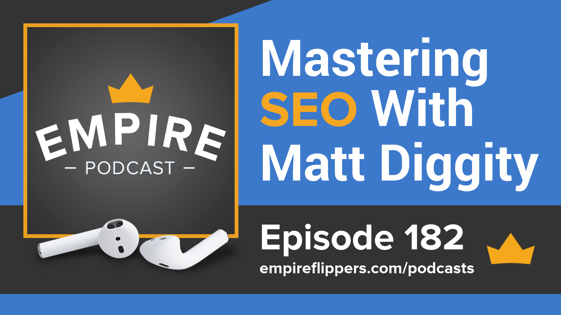 EFP 182 - Mastering SEO With Matt Diggity