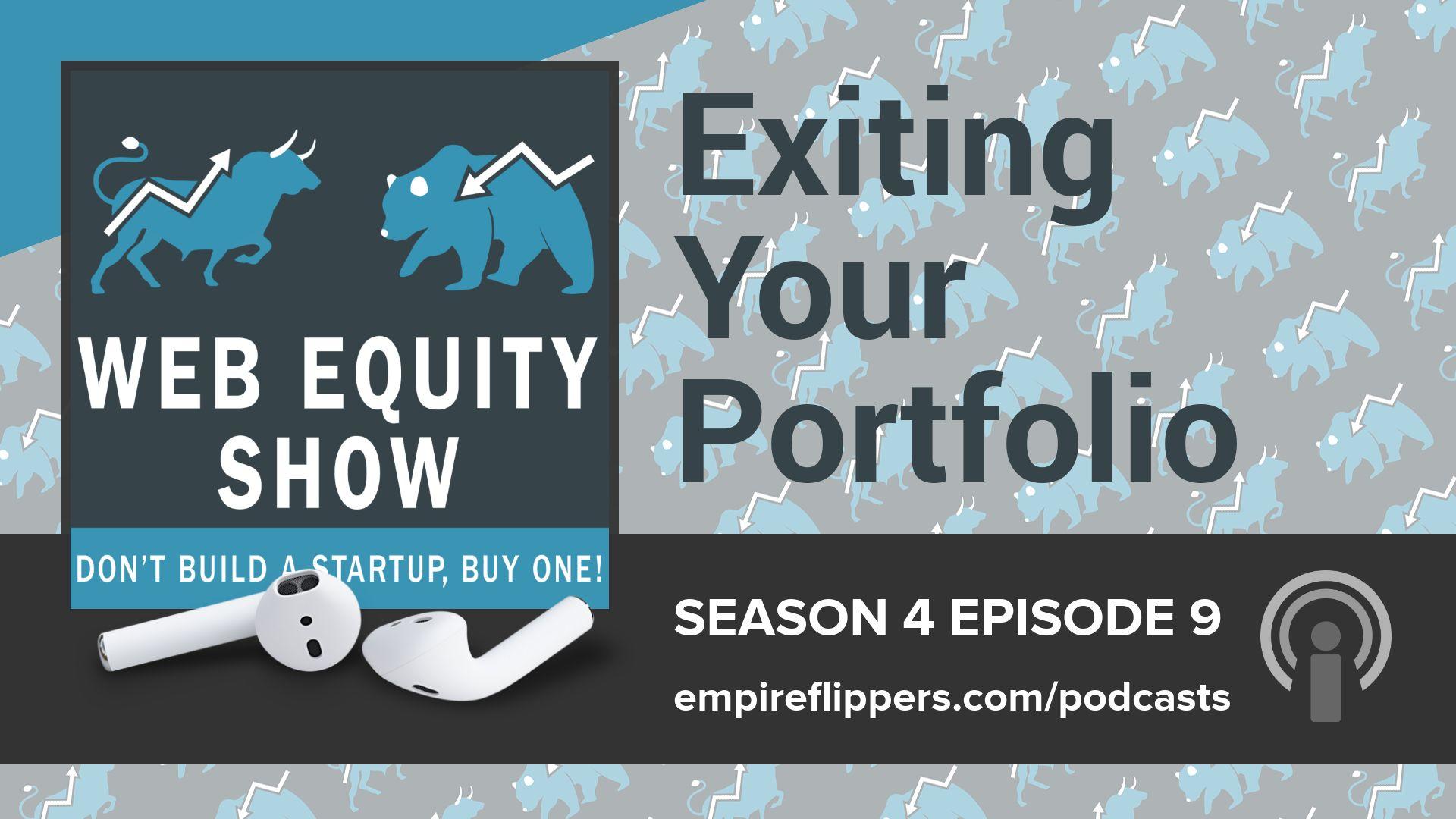 Web Equity Show - Exiting Your Portfolio