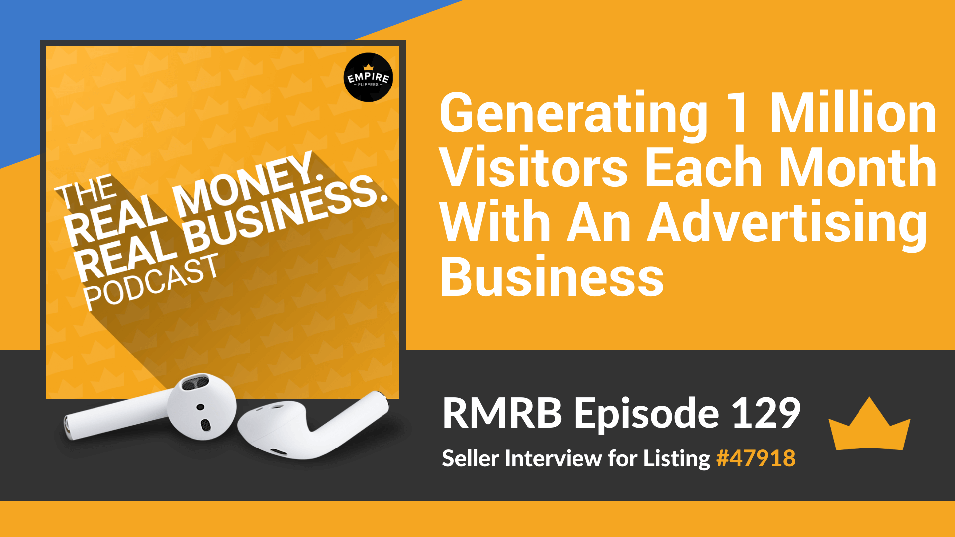 RMRB 129 - Generating 1 Million Visitors Each Month With An Advertising Business