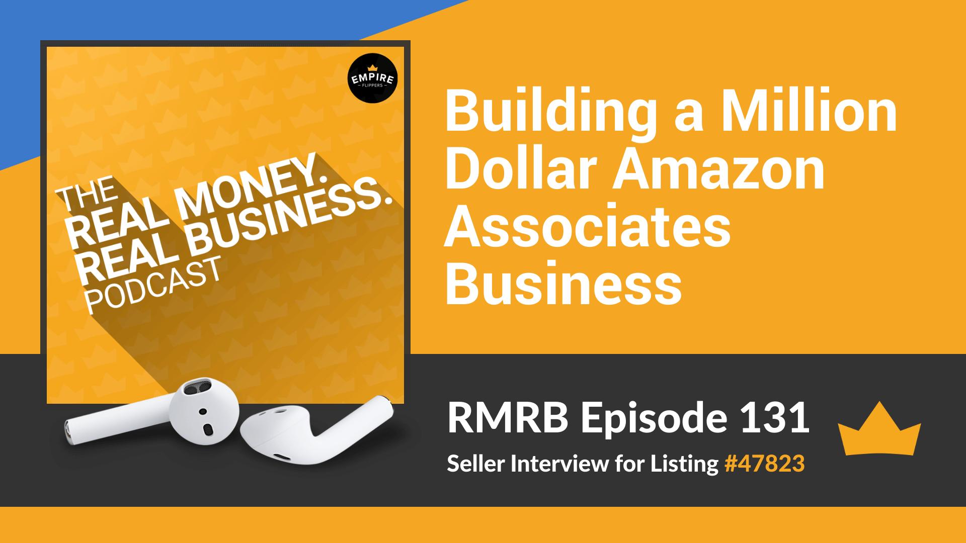RMRB 131: Building a Million Dollar Amazon Associates Business