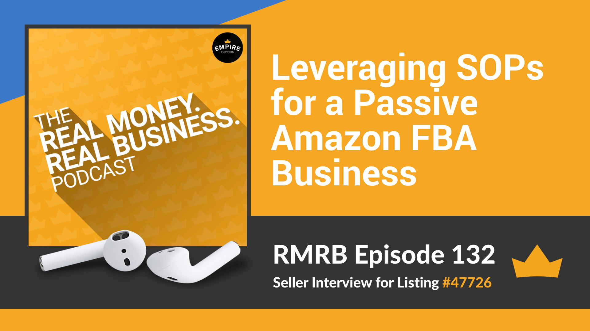 RMRB 132 – Leveraging SOPs for a Passive Amazon FBA Business