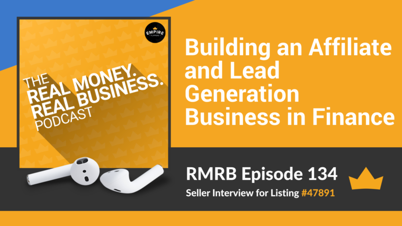 RMRB 134: Building an Affiliate and Lead Generation Business in Finance