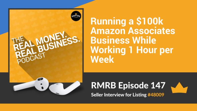 RMRB 147: Running a $100k Amazon Associates Business While Working 1 Hour per Week