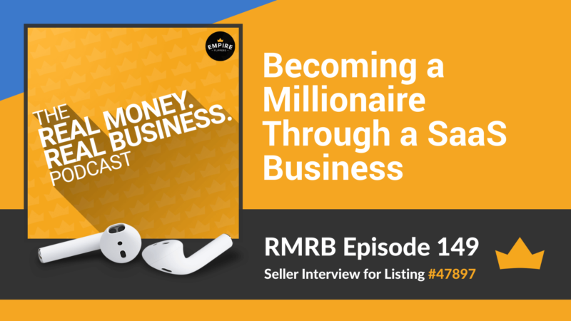 RMRB 149: Becoming a Millionaire Through Building a SaaS Business