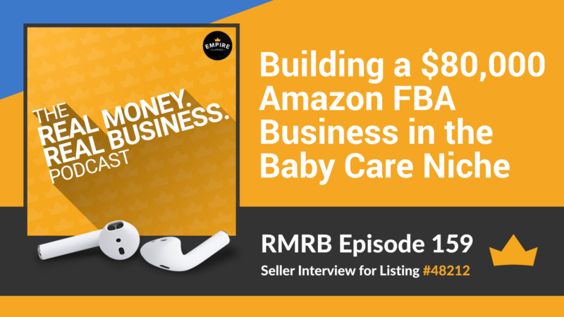 RMRB 159: Building a $80,000 Amazon FBA Business in the Baby Care Niche
