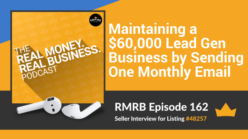 RMRB 162: Maintaining a $60,000 Lead Gen Business by Sending One Monthly Email