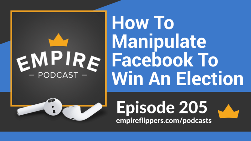 EFP 205: How To Manipulate Facebook To Win An Election