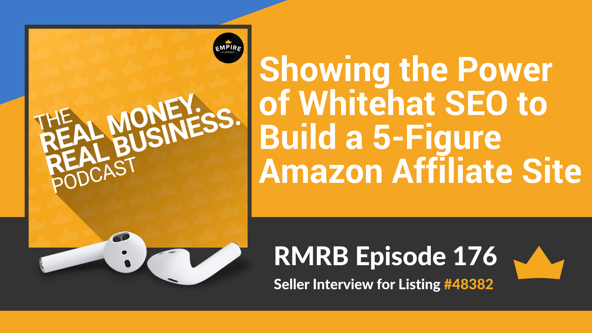 RMRB 176: Showing the Power of Whitehat SEO to Build a 5-Figure Amazon Affiliate Site