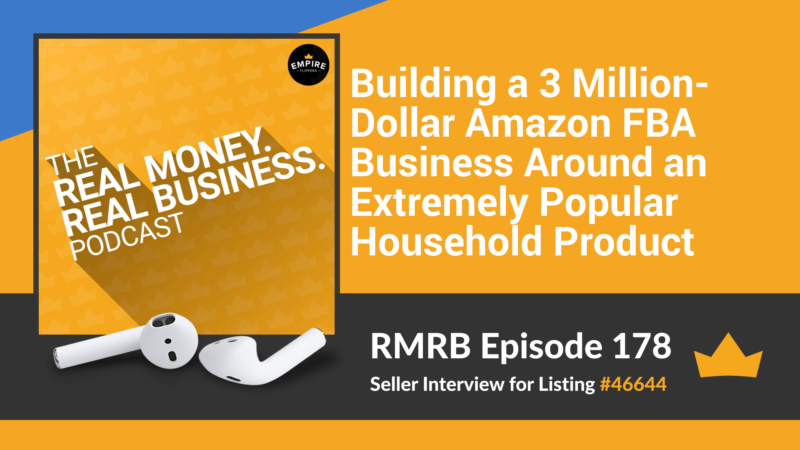 RMRB 178: Building a 3 Million-Dollar Amazon FBA Business Around an Extremely Popular Household Product