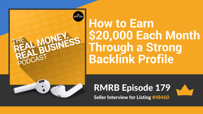 RMRB 179: How to Earn $20,000 Each Month Through a Strong Backlink Profile