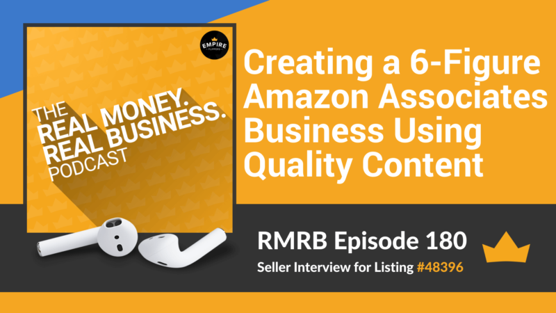 RMRB 180: Creating a 6-Figure Amazon Associates Business Using Quality Content