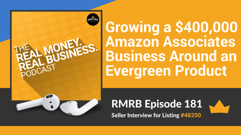 RMRB 181: Growing a $400,000 Amazon Associates Business Around an Evergreen Product