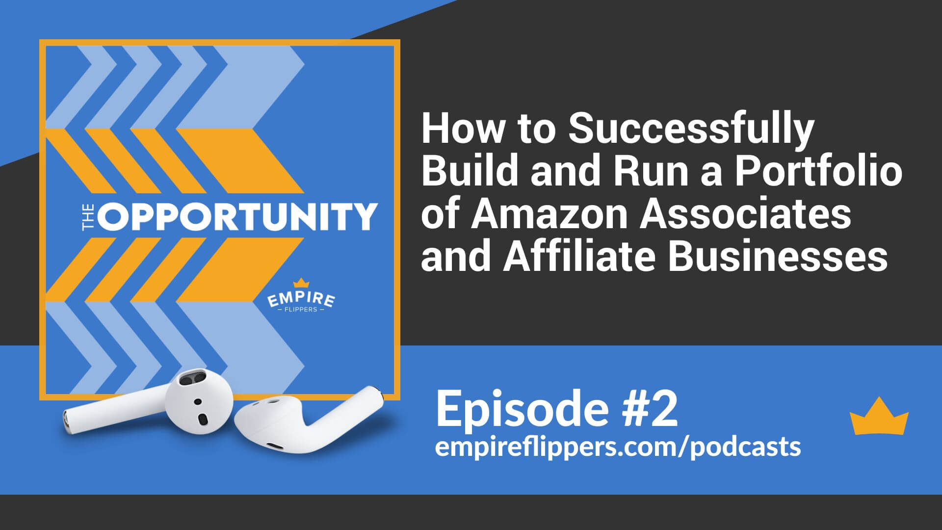 The Opportunity Ep.2: How to Successfully Build and Run a Portfolio of Amazon Associates and Affiliate Businesses