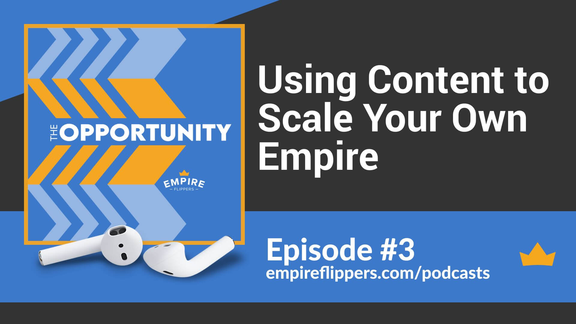 The Opportunity Ep.3: Using Content to Scale Your Own Empire