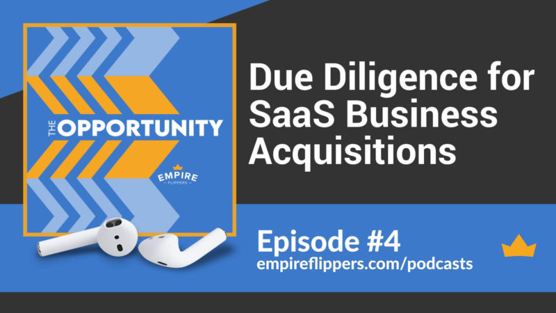 The Opportunity Ep.4: Due Diligence for SaaS Business Acquisitions