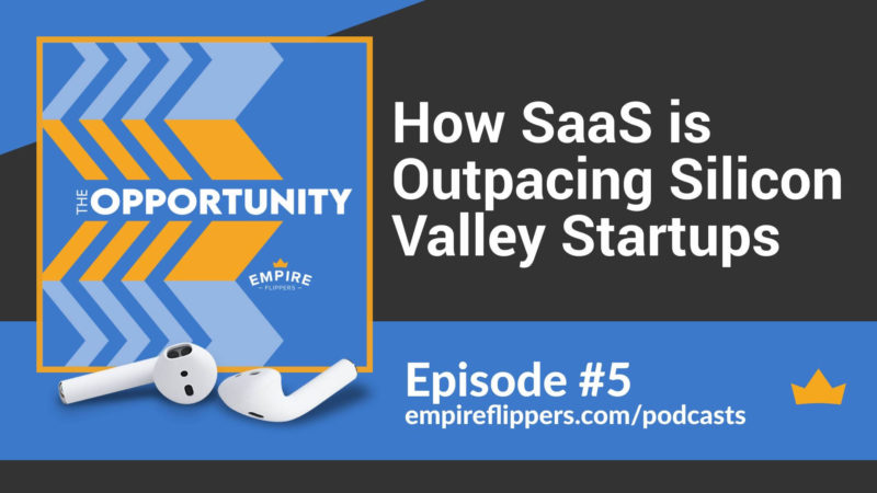 The Opportunity Ep.5: How SaaS is Outpacing Silicon Valley Startups