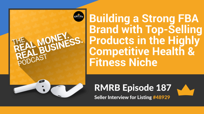 RMRB 187: Building a Strong FBA Brand with Top-Selling Products in the Highly Competitive Health & Fitness Niche