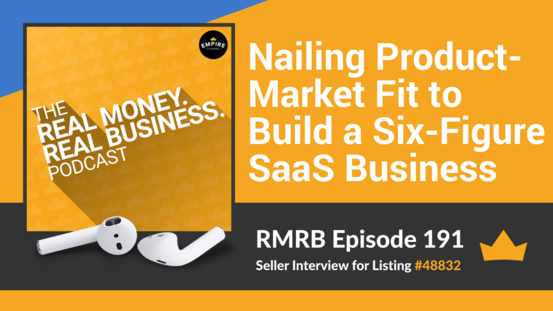 RMRB 191: Nailing Product-Market Fit to Build a Six-Figure SaaS Business