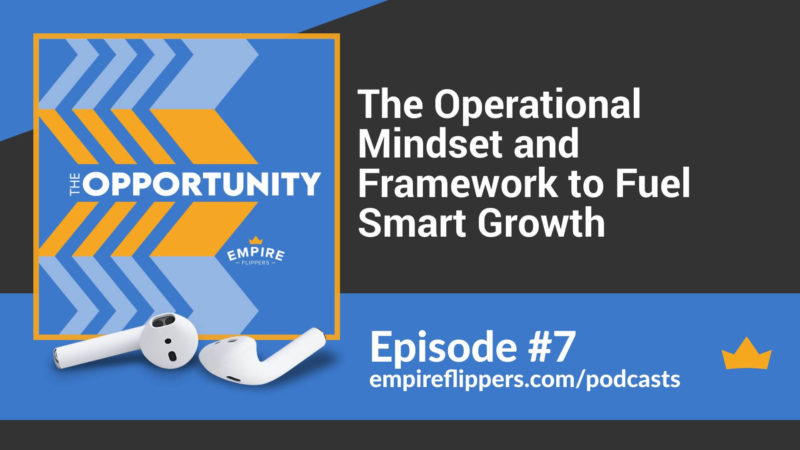The Opportunity Ep.7: The Operational Mindset and Framework to Fuel Smart Growth