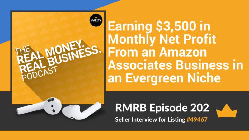 RMRB 202: Earning $3,500 in Monthly Net Profit From an Amazon Associates Business in an Evergreen Niche