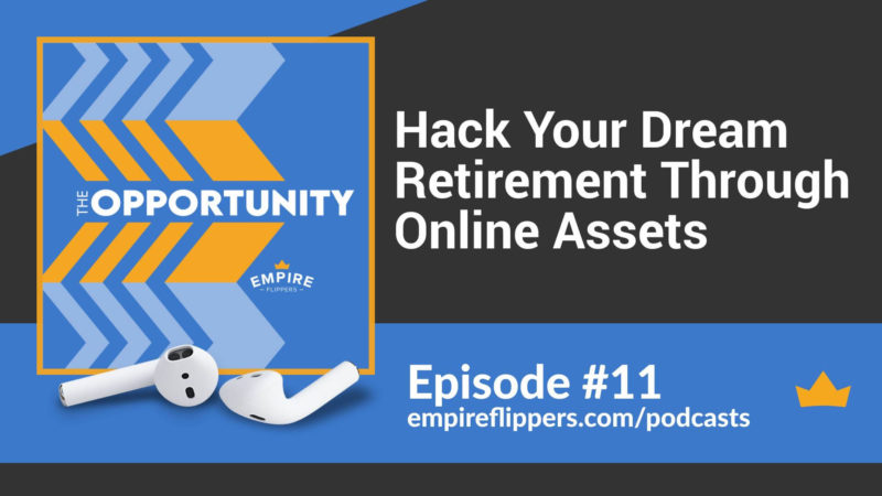 The Opportunity Ep.11: Hack Your Dream Retirement Through Online Assets