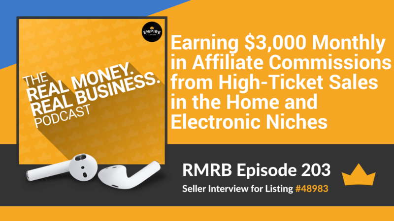 RMRB 203: Earning $3,000 Monthly in Affiliate Commissions from High-Ticket Sales in the Home and Electronic Niches